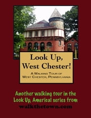 A Walking Tour of West Chester, Pennsylvania ebook by Doug Gelbert