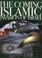 The Coming Islamic Invasion of Israel ebook by Mark Hitchcock