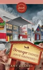 Stranger Things Have Happened eBook by Amy Lillard