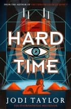 Hard Time - a bestselling time-travel adventure like no other ebook by