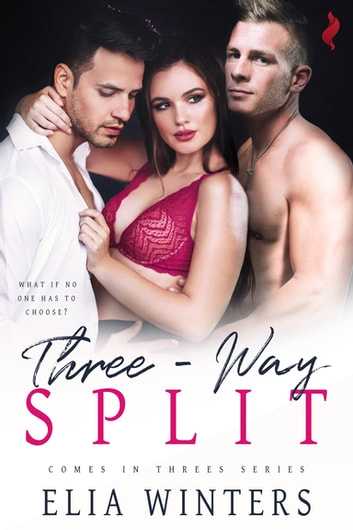 Three-Way Split ebook by Elia Winters