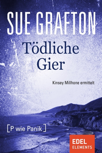 Tödliche Gier - {P wie Panik} ebook by Sue Grafton