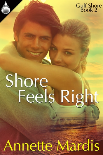 Shore Feels Right ebook by Annette Mardis