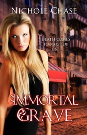 Immortal Grave ebook by Nichole Chase