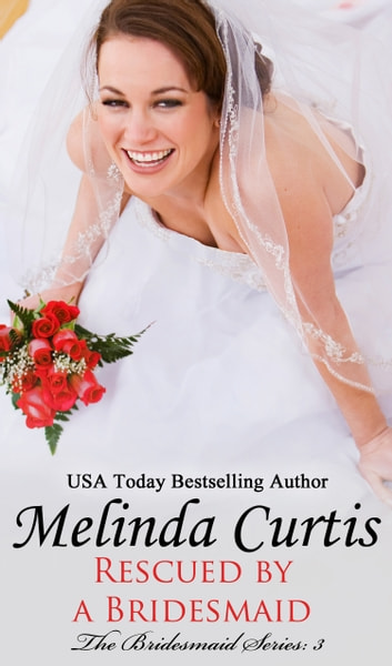 Rescued by a Bridesmaid ebook by Melinda Curtis
