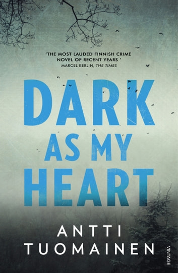 Dark As My Heart ebook by Antti Tuomainen