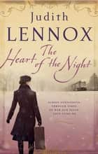 The Heart of the Night - An epic wartime novel of passion, betrayal and danger ebook by Judith Lennox