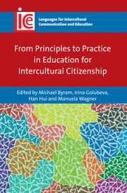 From Principles to Practice in Education for Intercultural Citizenship ebook by Michael Byram,Irina Golubeva