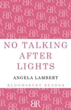 No Talking after Lights ebook by Angela Lambert