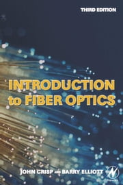 Introduction to Fiber Optics ebook by Crisp, John
