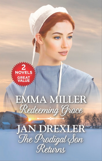 Redeeming Grace and The Prodigal Son Returns - Redeeming Grace\The Prodigal Son Returns ebook by Emma Miller,Jan Drexler