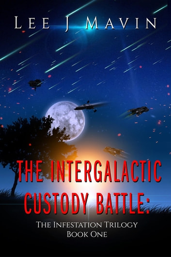The Intergalactic Custody Battle ebook by Lee J Mavin
