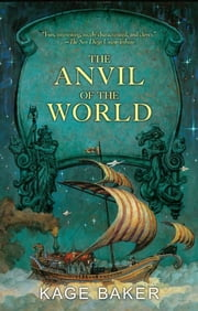 The Anvil of the World ebook by Kage Baker