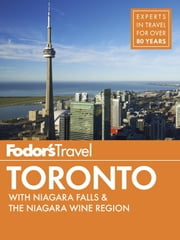 Fodor's Toronto - with Niagara Falls & the Niagara Wine Region ebook by Fodor's Travel Guides