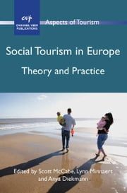 Social Tourism in Europe ebook by MCCABE, Scott, MINNAERT, Lynn, DIEKMANN, Anya