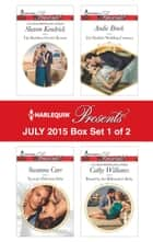 Harlequin Presents July 2015 - Box Set 1 of 2 - An Anthology eBook by Sharon Kendrick, Susanna Carr, Andie Brock,...