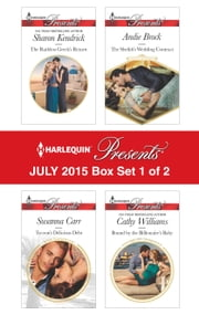 Harlequin Presents July 2015 - Box Set 1 of 2 - The Ruthless Greek's Return\Tycoon's Delicious Debt\The Sheikh's Wedding Contract\Bound by the Billionaire's Baby ebook by Sharon Kendrick, Susanna Carr, Andie Brock,...