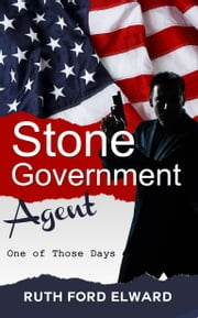 Stone - Government Agent (One of Those Days ) ebook by Ruth Ford Elward