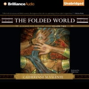Folded World, The - A Dirge for Prester John Volume Two audiobook by Catherynne M. Valente