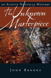 Unknown Masterpiece, The ebook by John Brooke