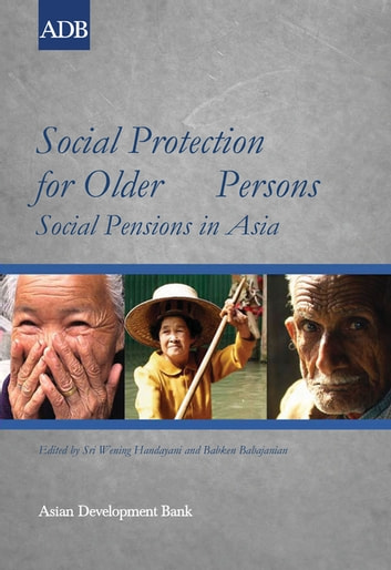 Social Protection for Older Persons - Social Pensions in Asia ebook by