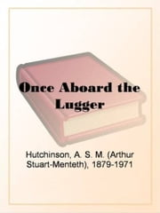 Once Aboard The Lugger ebook by Arthur Stuart-Menteth Hutchinson