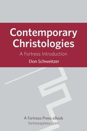 Contemporary Christologies - A Fortress Introduction ebook by Don Schweitzer
