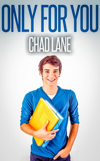 Only For You (Gay For You Romance) ebook by Chad Lane