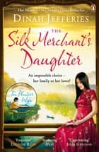 The Silk Merchant's Daughter ekitaplar by Dinah Jefferies