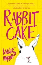 Rabbit Cake ebook by Annie Hartnett