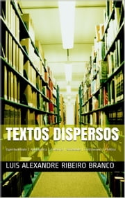 Textos Dispersos ebook by Luis Alexandre Ribeiro Branco