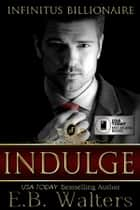 Indulge ebook by E. B. Walters