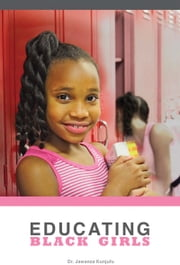 Educating Black Girls ebook by Dr. Jawanza Kunjufu