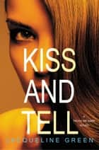 Kiss and Tell ebook by Jacqueline Green