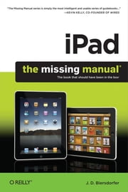 iPad: The Missing Manual - The Missing Manual ebook by J.D. Biersdorfer
