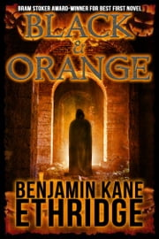 Black & Orange ebook by Benjamin Kane Ethridge