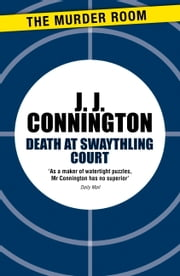 Death at Swaythling Court ebook by J. J. Connington