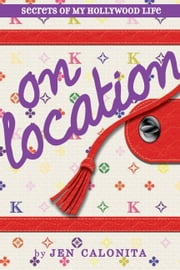 On Location ebook by Jen Calonita