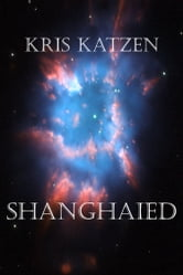 Shanghaied ebook by Kris Katzen