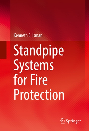 Standpipe Systems for Fire Protection ebook by Kenneth E. Isman