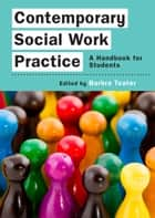 Contemporary Social Work Practice: A Handbook For Students ebook by Barbra Teater