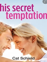His Secret Temptation ebook by Cat Schield