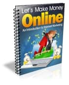 Let's make money online ! ebook by benoit dubuisson