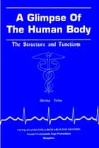 A Glimpse of the Human Body ebook by Shirley Telles