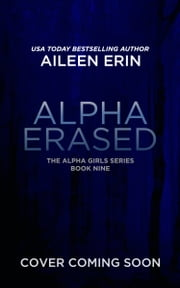 Alpha Erased ebook by Aileen Erin