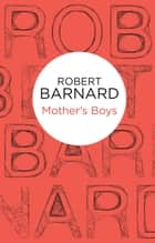 Mother's Boys ebook by Robert Barnard