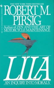 Lila - An Inquiry Into Morals ebook by Robert Pirsig