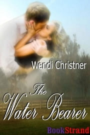 The Water Bearer ebook by Wendi Christner