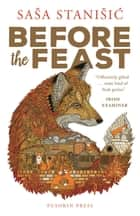 Before the Feast ebook by Saša Stanišic, Anthea Bell