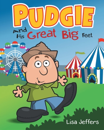 Pudgie And His Great Big Feet ebook by Lisa Jeffers